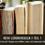 REIKI LEBENSREGELN - BLOG SAPHI - SAKIRA PHILIPP